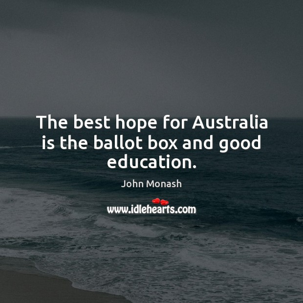 Image, The best hope for Australia is the ballot box and good education.