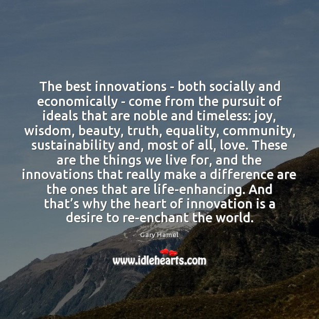 The best innovations – both socially and economically – come from the Innovation Quotes Image
