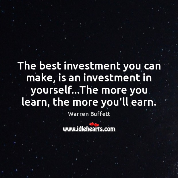 Image, The best investment you can make, is an investment in yourself…The