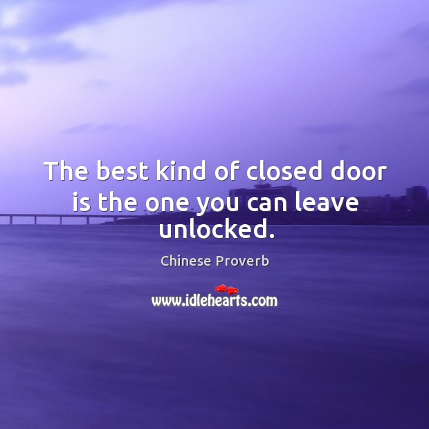 Image, The best kind of closed door is the one you can leave unlocked.
