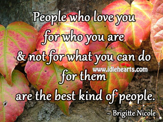 Image, People who love you for who you are & not for what you can do for them