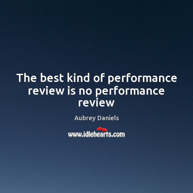 Image, The best kind of performance review is no performance review