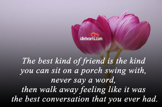 The Best Kind Of Friend Is…