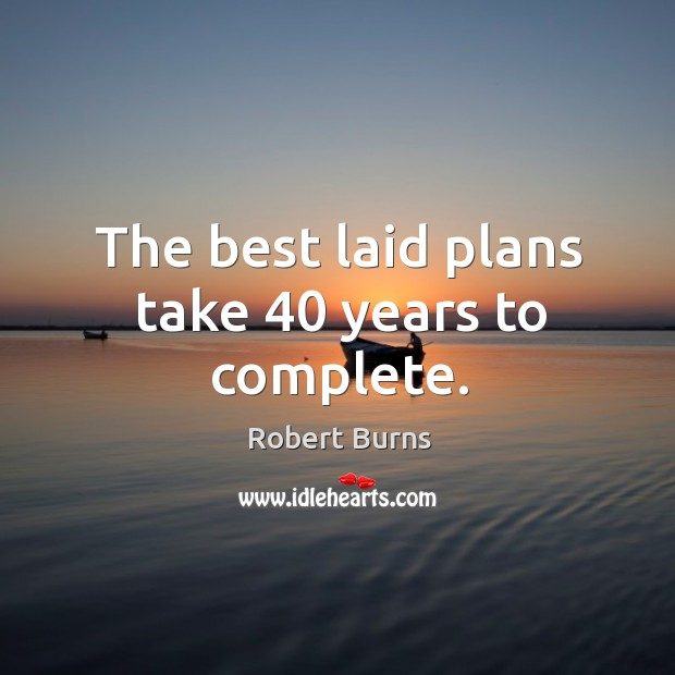 The best laid plans take 40 years to complete. Image