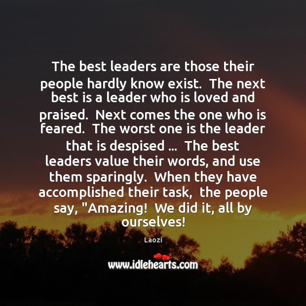 Image, The best leaders are those their people hardly know exist.  The next
