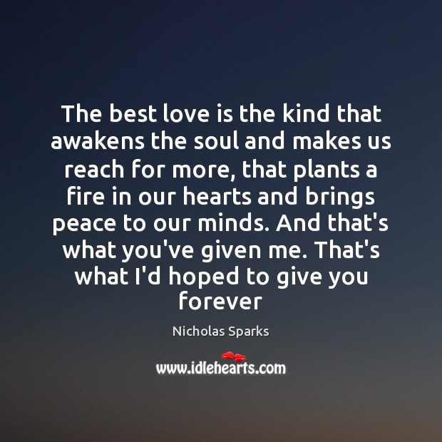 The best love is the kind that awakens the soul and makes Best Love Quotes Image