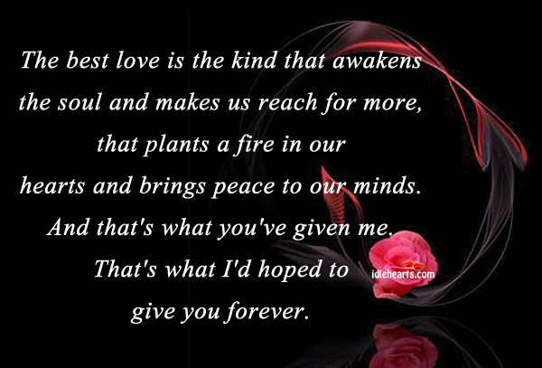 The best love is the kind that awakens the soul Best Love Quotes Image