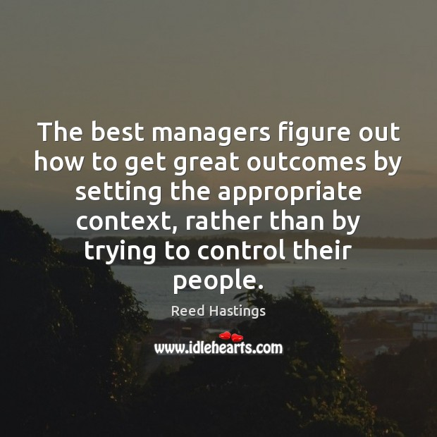Image, The best managers figure out how to get great outcomes by setting