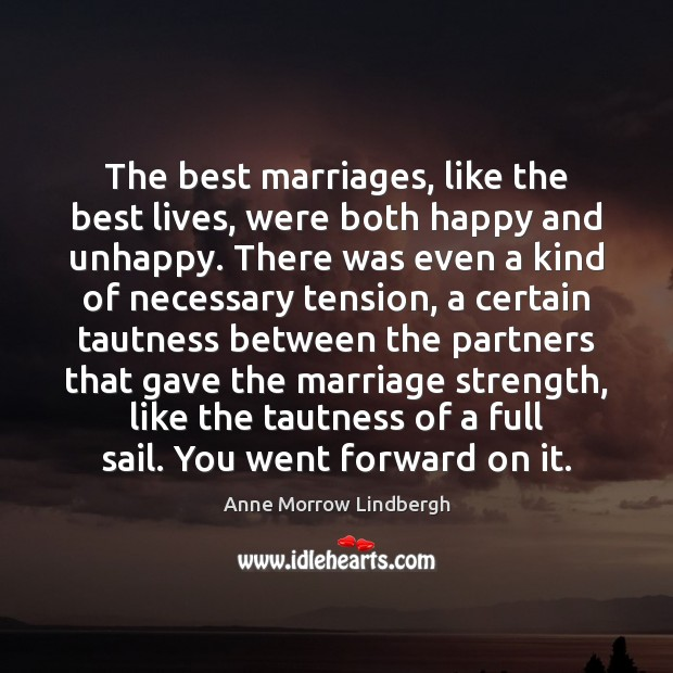The best marriages, like the best lives, were both happy and unhappy. Image