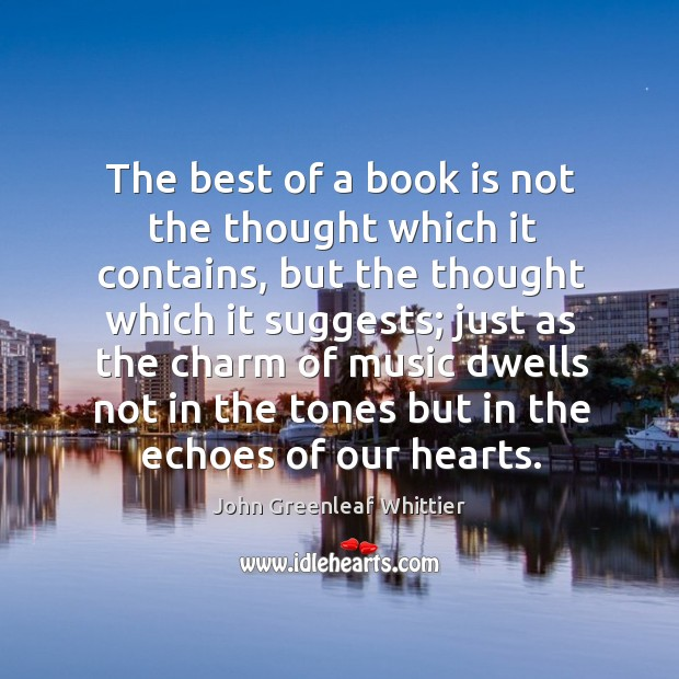 Image, The best of a book is not the thought which it contains, but the thought which it suggests;