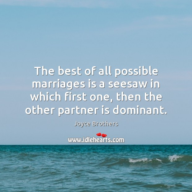 The best of all possible marriages is a seesaw in which first Joyce Brothers Picture Quote