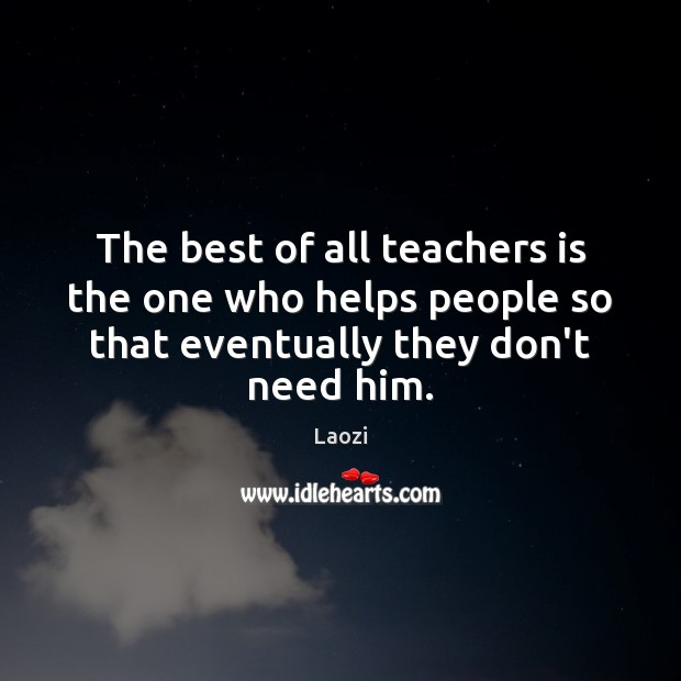 Image, The best of all teachers is the one who helps people so
