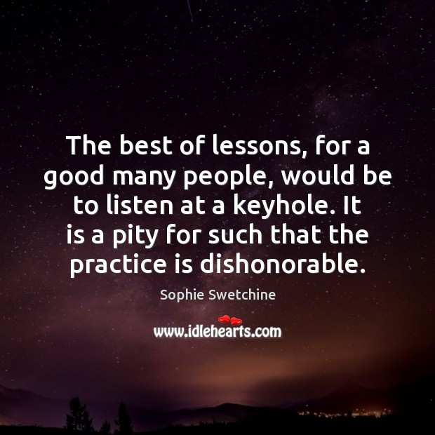 The best of lessons, for a good many people, would be to Sophie Swetchine Picture Quote