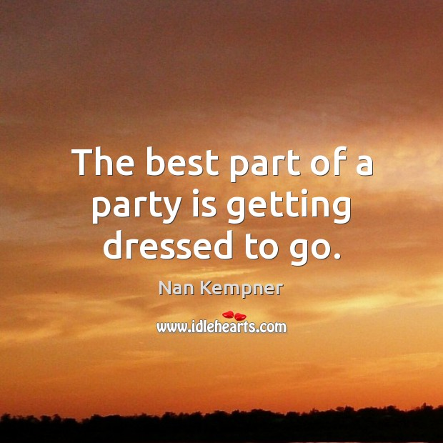 The best part of a party is getting dressed to go. Image