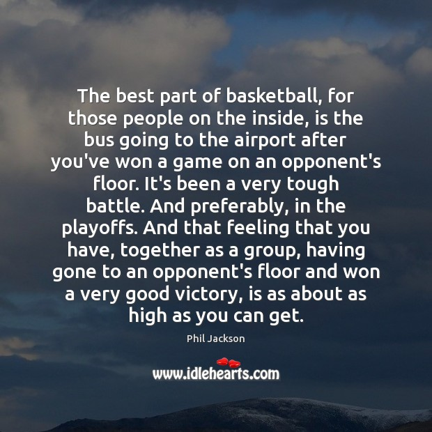 Image, The best part of basketball, for those people on the inside, is