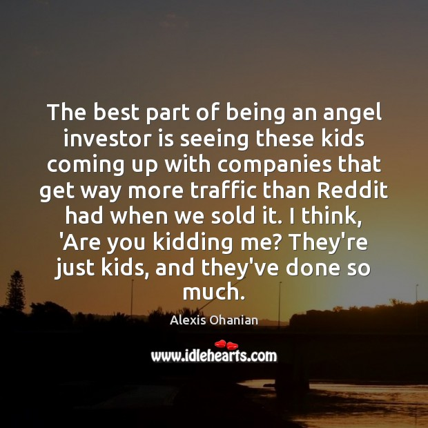 Image, The best part of being an angel investor is seeing these kids