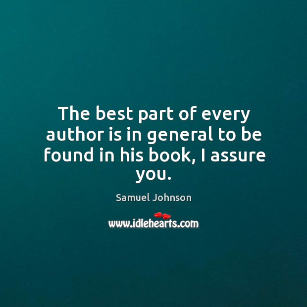 Image, The best part of every author is in general to be found in his book, I assure you.