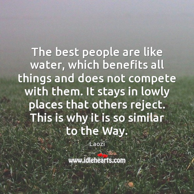 Image, The best people are like water, which benefits all things and does
