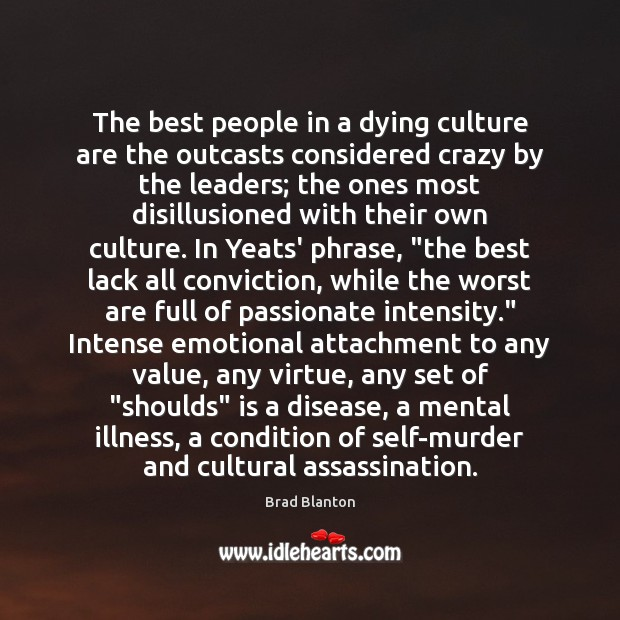 Image, The best people in a dying culture are the outcasts considered crazy