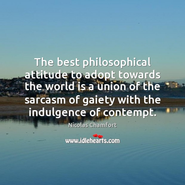 The best philosophical attitude to adopt towards the world is a union Image