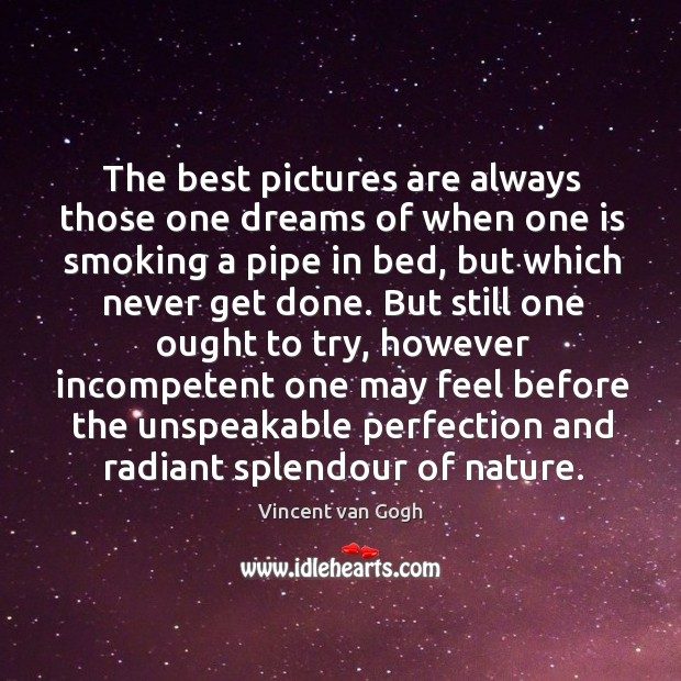 The best pictures are always those one dreams of when one is Image