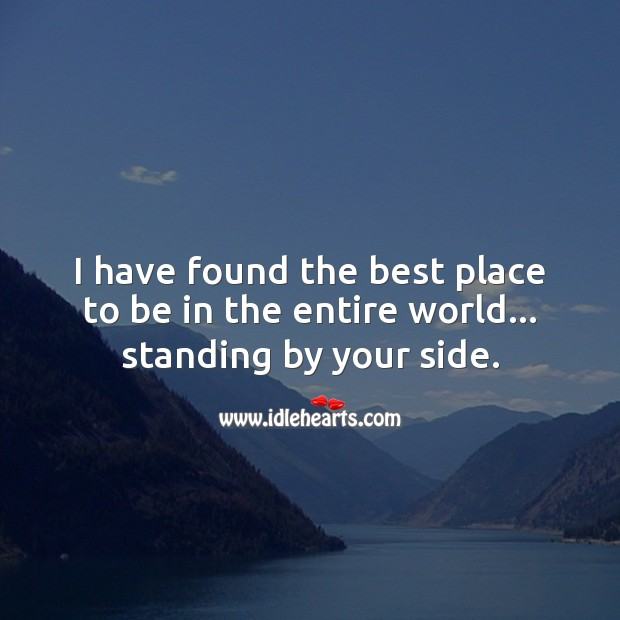 Image, The best place to be in the entire world… standing by your side.