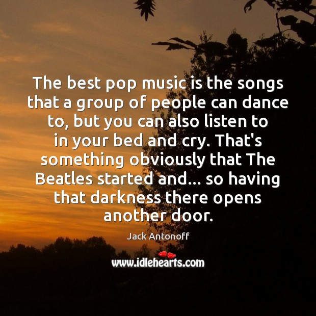 The best pop music is the songs that a group of people Image