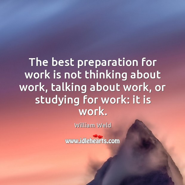 The best preparation for work is not thinking about work, talking about Image