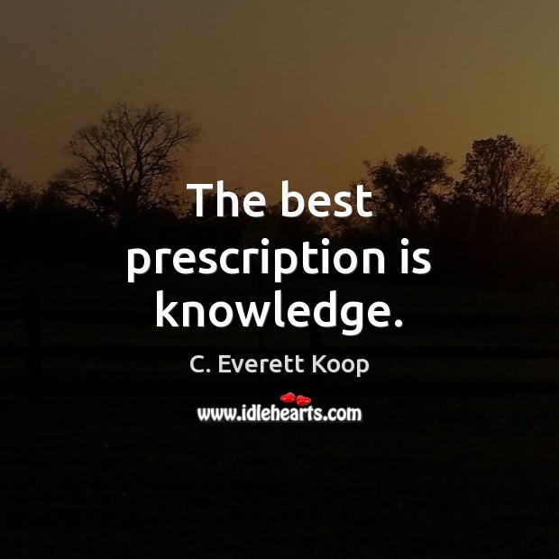 Image, The best prescription is knowledge.