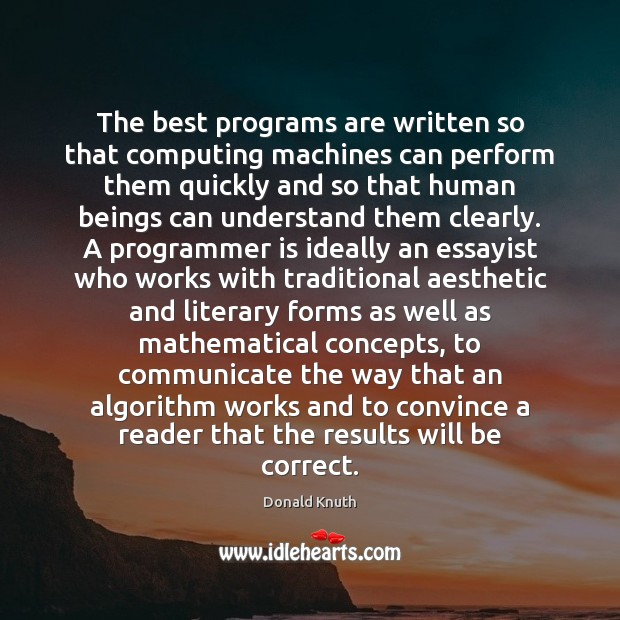 The best programs are written so that computing machines can perform them Donald Knuth Picture Quote