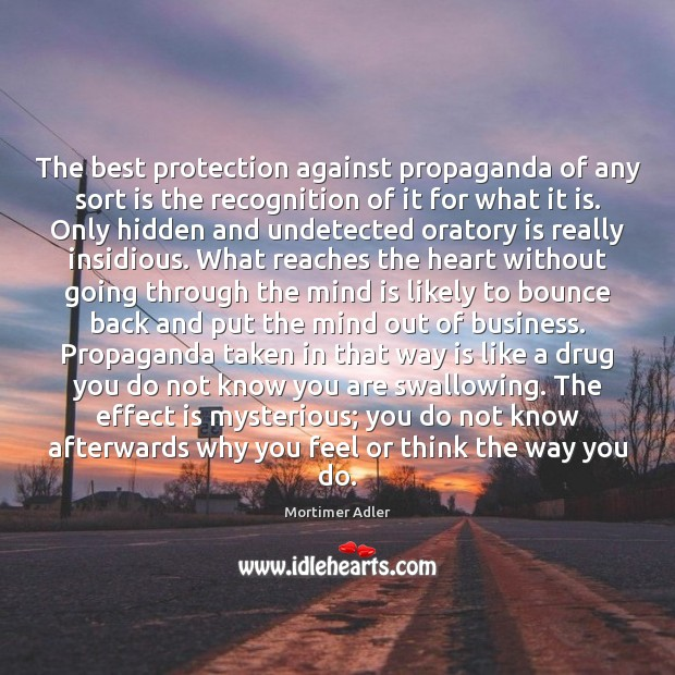 The best protection against propaganda of any sort is the recognition of Hidden Quotes Image