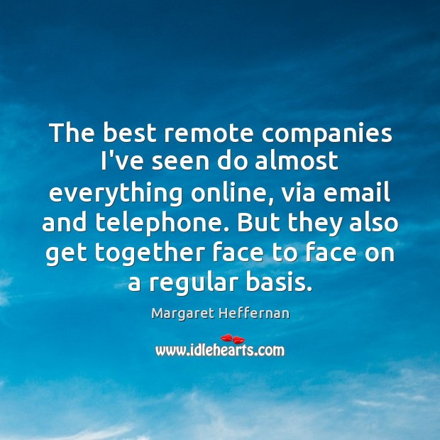 Image, The best remote companies I've seen do almost everything online, via email