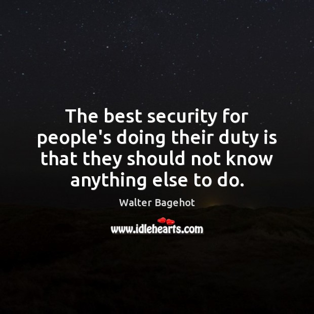 Image, The best security for people's doing their duty is that they should