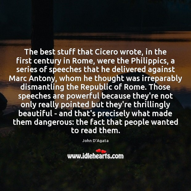 Image, The best stuff that Cicero wrote, in the first century in Rome,