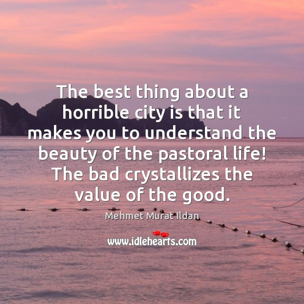 Image, The best thing about a horrible city is that it makes you