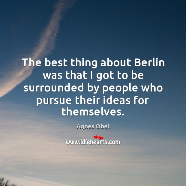 Image, The best thing about Berlin was that I got to be surrounded