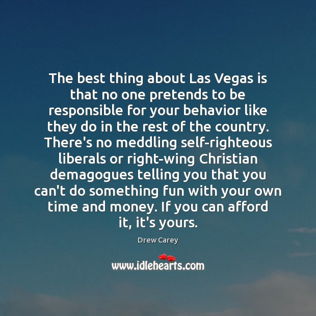 The best thing about Las Vegas is that no one pretends to Drew Carey Picture Quote