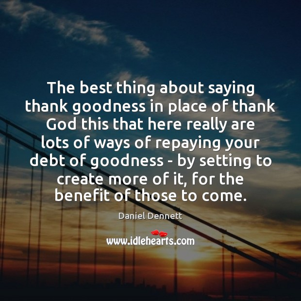 Image, The best thing about saying thank goodness in place of thank God