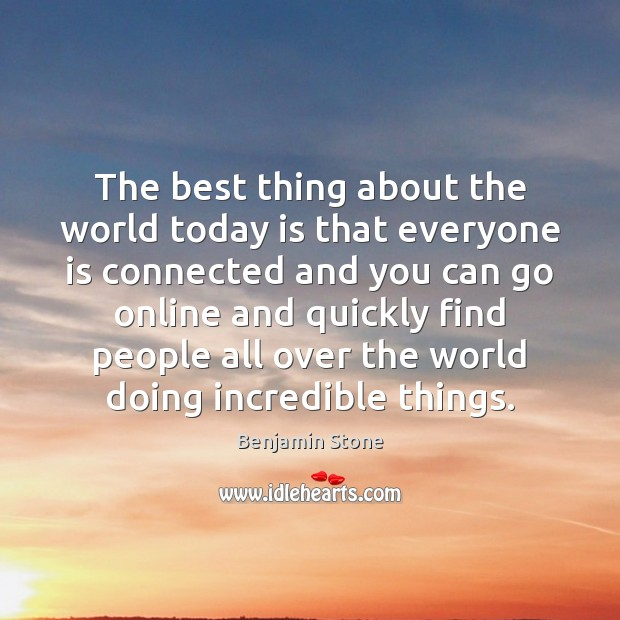 Image, The best thing about the world today is that everyone is connected