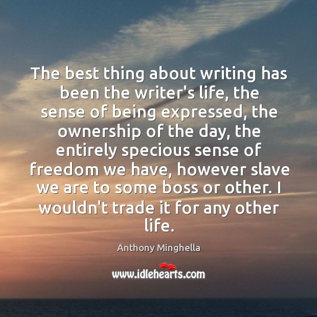 Image, The best thing about writing has been the writer's life, the sense