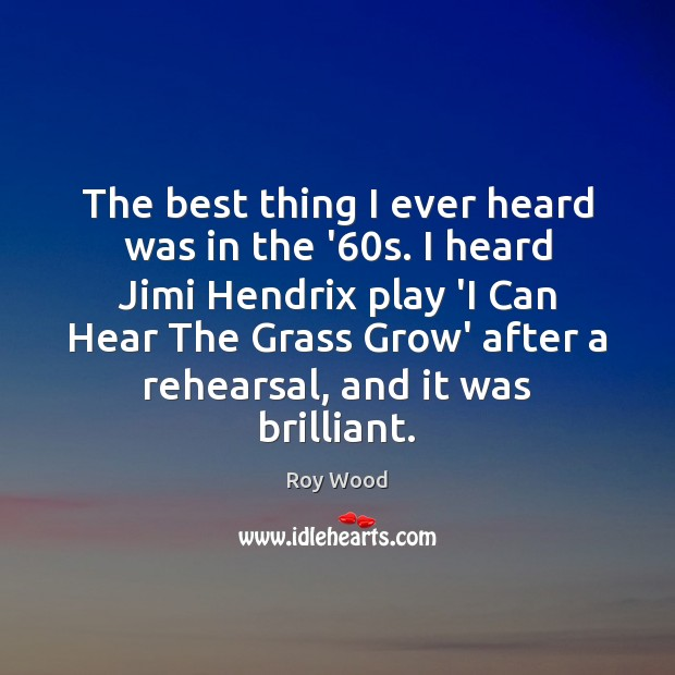 The best thing I ever heard was in the '60s. I Image