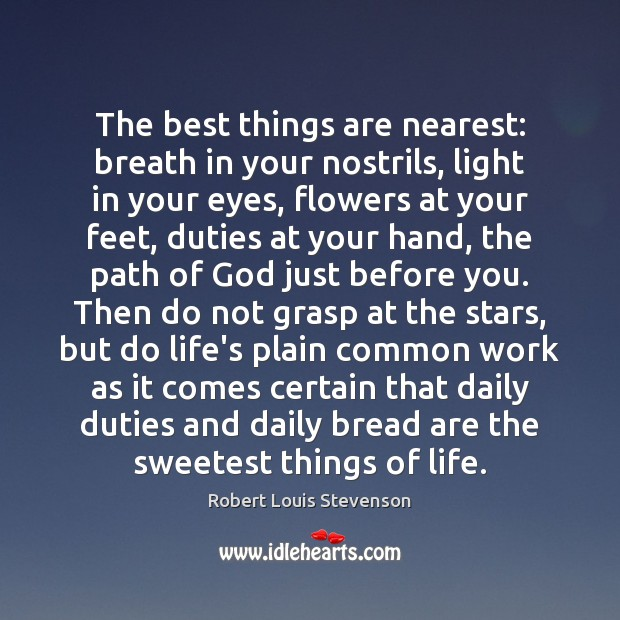 The best things are nearest: breath in your nostrils, light in your Image
