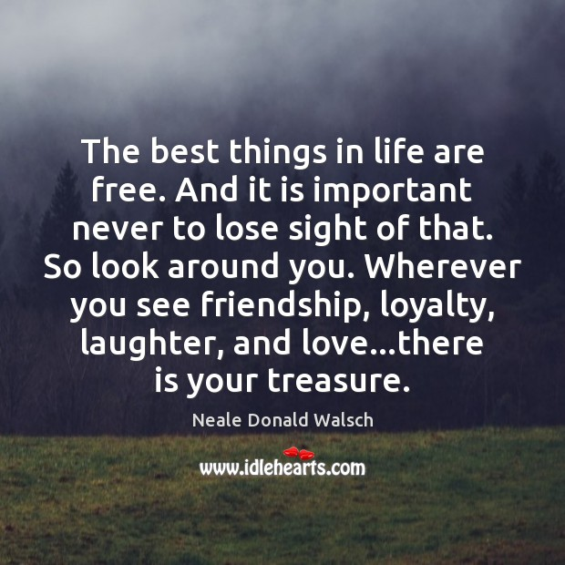 Image, The best things in life are free. And it is important never