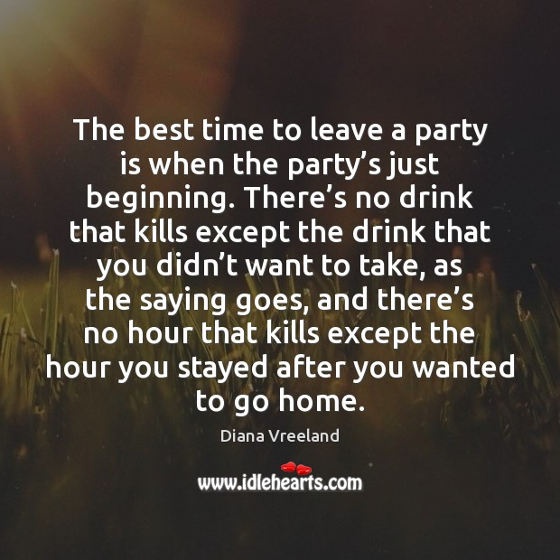 Image, The best time to leave a party is when the party's