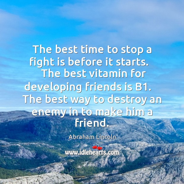 Image, The best time to stop a fight is before it starts.    The