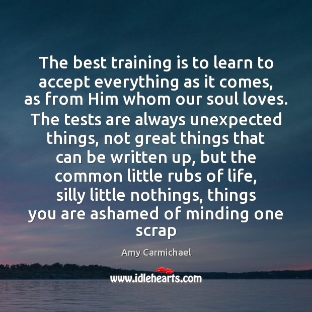 Image, The best training is to learn to accept everything as it comes,