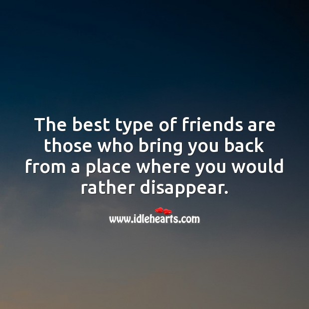 The best type of friends are those who bring you back Friendship Quotes Image