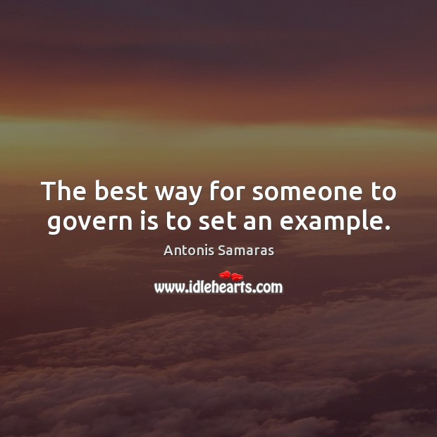 Image, The best way for someone to govern is to set an example.