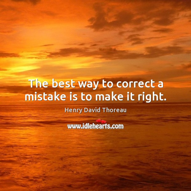 The best way to correct a mistake is to make it right. Mistake Quotes Image