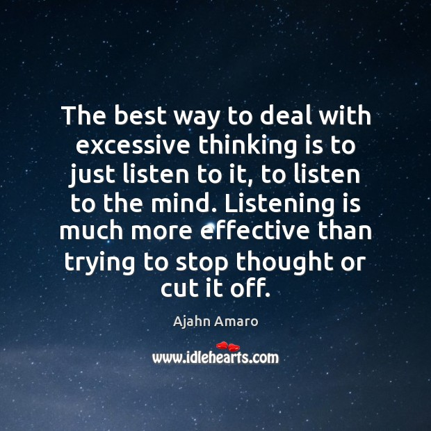 Image, The best way to deal with excessive thinking is to just listen